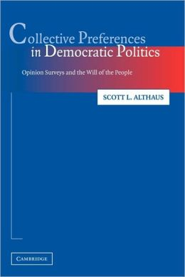 Collective Preferences in Democratic Politics: Opinion Surveys and the Will of the People