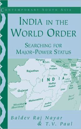 India in the World Order: Searching for Major-Power Status