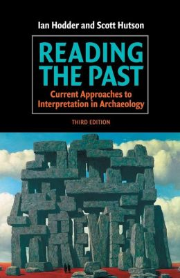 Reading the Past: Current Approaches to Interpretation in Archaeology