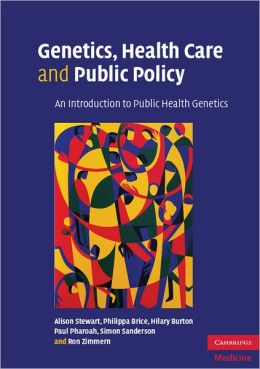 Genetics, Health Care and Public Policy: An Introduction to Public Health Genetics