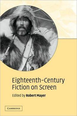 Eighteenth-Century Fiction on Screen