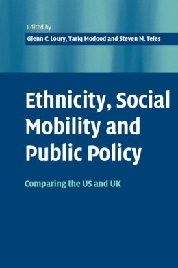 Ethnicity, Social Mobility, and Public Policy: Comparing the USA and UK