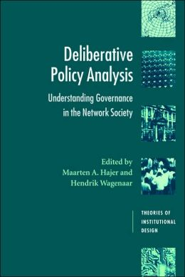 Deliberative Policy Analysis: Understanding Governance in the Network Society