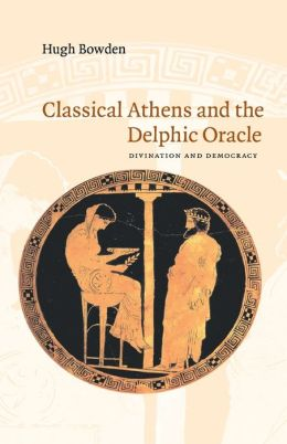 Classical Athens and the Delphic Oracle: Divination and Democracy