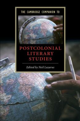 The Cambridge Companion to Postcolonial Literary Studies