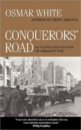 Conquerors' Road: An Eyewitness Report of Germany, 1945