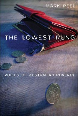The Lowest Rung: Voices of Australian Poverty