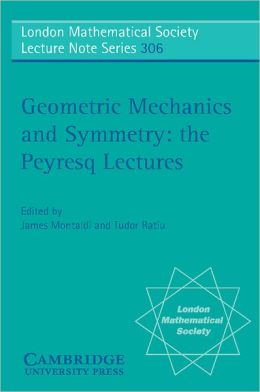 Geometric Mechanics and Symmetry: The Peyresq Lectures