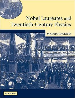 Nobel Laureates and Twentieth-Century Physics