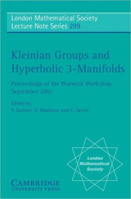 Kleinian Groups and Hyperbolic 3-Manifolds: Proceedings of the Warwick Workshop, September 11-14, 2001