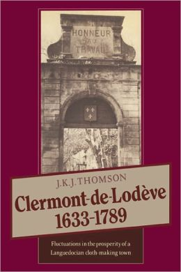 Clermont de Lodeve 1633-1789: Fluctuations in the Prosperity of a Languedocian Cloth-making Town
