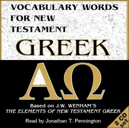 Vocabulary Words for New Testament Greek Audio CD: Based on J.W. Wenham's The Elements of New Testament Greek