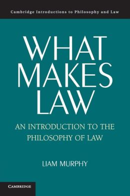 What Makes Law: An Introduction to the Philosophy of Law