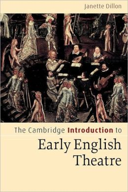 The Cambridge Introduction to Early English Theatre