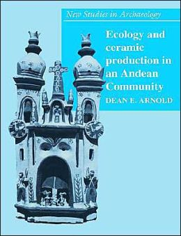 Ecology and Ceramic Production in an Andean Community