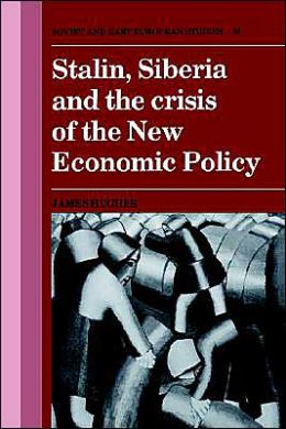 Stalin, Siberia and the Crisis of the New Economic Policy