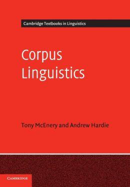 Corpus Linguistics: Method, Theory and Practice