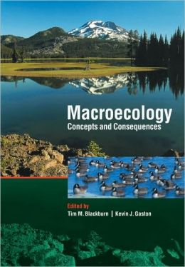 Macroecology: Concepts and Consequences: 43rd Symposium of the British Ecological Society