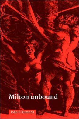 Milton Unbound: Controversy and Reinterpretation