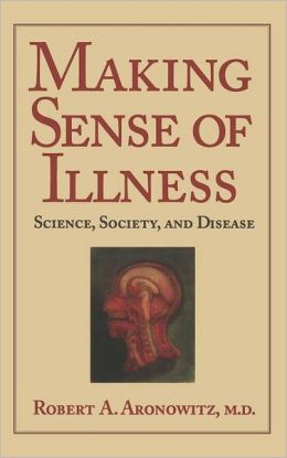 Making Sense of Illness: Science, Society and Disease