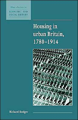 Housing in Urban Britain, 1780-1914