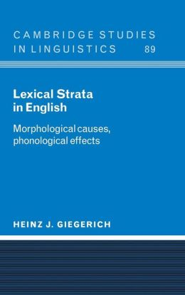 Lexical Strata in English: Morphological Causes, Phonological Effects