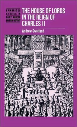 The House of Lords in the Reign of Charles II
