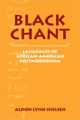 Black Chant: Languages of African-American Postmodernism