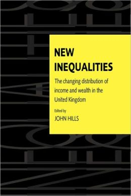 New Inequalities: The Changing Distribution of Income and Wealth in the United Kingdom