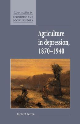 Agriculture in Depression, 1870-1940