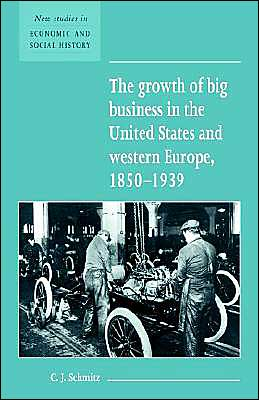 The Growth of Big Business in the United States and Western Europe, 1850-1939