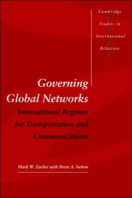 Governing Global Networks: International Regimes for Transportation and Communications