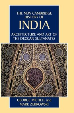 Architecture and Art of the Deccan Sultanates