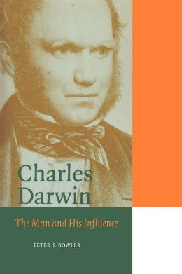 Charles Darwin: The Man and his Influence