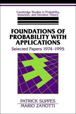 Foundations of Probability with Applications: Selected Papers, 1974-1995