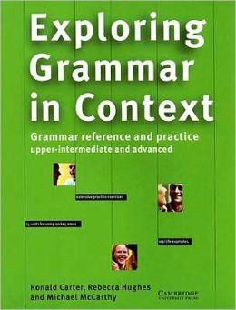 Exploring Grammar in Context: Upper-intermediate and Advanced