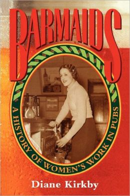 Barmaids: A History of Women's Work in Pubs