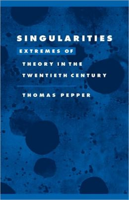 Singularities: Extremes of Theory in the Twentieth Century