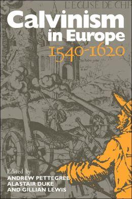 Calvinism in Europe, 1540-1620