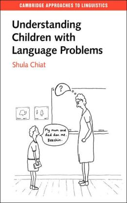 Understanding Children with Language Problems