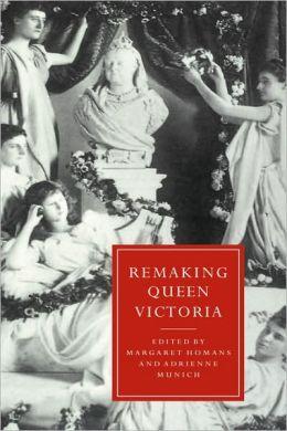 Remaking Queen Victoria