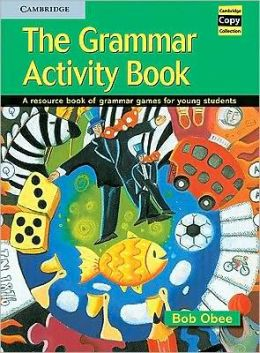 The Grammar Activity Book: A Resource Book of Grammar Games for Young Students