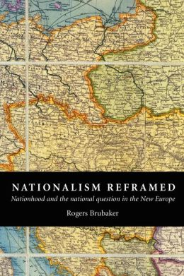 Nationalism Reframed: Nationhood and the National Question in the New Europe