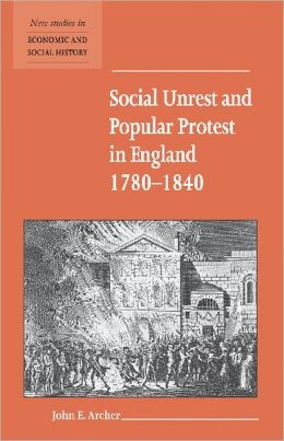 Social Unrest and Popular Protest in England, 1780-1840