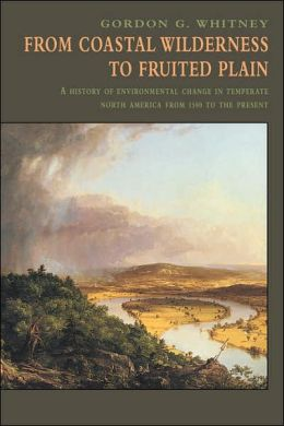 From Coastal Wilderness to Fruited Plain: A History of Environmental Change in Temperate North America from 1500 to the Present