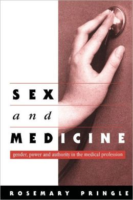 Sex and Medicine: Gender, Power and Authority in the Medical Profession