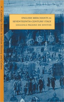English Merchants in Seventeenth-Century Italy