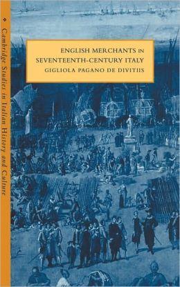 English Merchants in Seventeenth-Century Italy