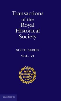 Royal Historical Society Transactions: Sixth Series