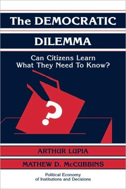 Democratic Dilemma: Can Citizens Learn What They Need to Know?
